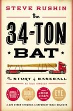 Rushin, Steve The 34-Ton Bat
