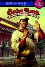 Kelly, David A. Babe Ruth and the Baseball Curse (Totally True Adventures)