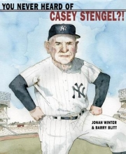 Winter, Jonah You Never Heard of Casey Stengel?!