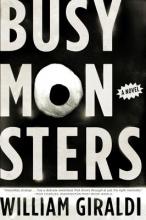 Giraldi, William Busy Monsters - A Novel
