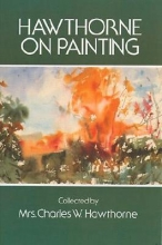 Hawthorne, Charles W. Hawthorne on Painting