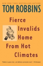 Robbins, Tom Fierce Invalids Home from Hot Climates
