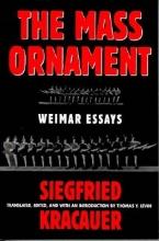 Kracauer, Siegfried The Mass Ornament - Weimar Essays (Paper)