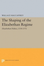 Maccaffrey, Wallace Shaping of the Elizabethan Regime