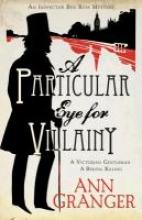 Granger, Ann A Particular Eye for Villainy