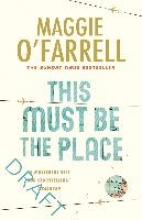O`Farrell, Maggie This Must Be the Place