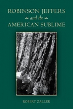 Zaller, Robert Robinson Jeffers and the American Sublime
