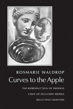 Waldrop, Rosmarie Curves to the Apple