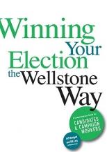 Blodgett, Jeff Winning Your Election the Wellstone Way