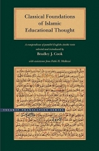 Bradley J. Cook Classical Foundations of Islamic Educational Thought