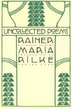 Rilke, Rainer Maria Uncollected Poems