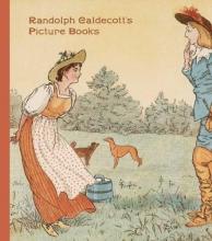 Caldecott, Randolph Randolph Caldecott`s Picture Books