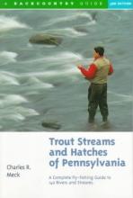Meck, Charles R. Trout Streams and Hatches of Pennsylvania