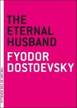 Dostoyevsky, Fyodor The Eternal Husband