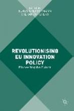 Klaus Gretschmann,   Stefan Schepers Revolutionising EU Innovation Policy