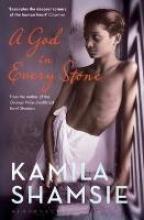 Shamsie, Kamila God in Every Stone
