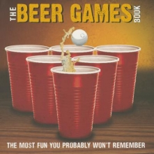 bCreative Inc. Beer Games: The Most Fun You Probably Won`t Remember