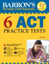 Barron`s 6 ACT Practice Tests, 3rd Edition