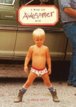 Getty, Brad I Was an Awesomer Kid
