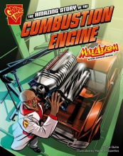 Bolte, Mari The Amazing Story of the Combustion Engine