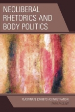 Pauliny , Tara Neoliberal Rhetorics and Body Politics