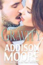 Moore, Addison Burning Through Gravity