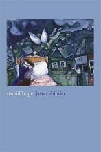 Shinder, Jason Stupid Hope