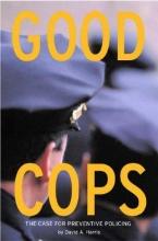 Harris, David A. Good Cops
