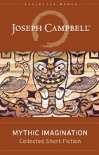 Campbell, Joseph Mythic Imagination