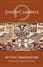 Campbell, Joseph Mythic Imagination