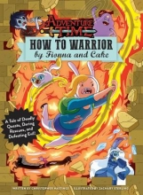 Hastings, Christopher How to Warrior by Fionna and Cake
