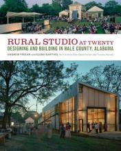Freear, Andrew,   Barthel, Elena Rural Studio at Twenty
