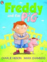 Higson, Charlie Freddy and the Pig