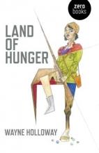 Holloway, Wayne Land of Hunger