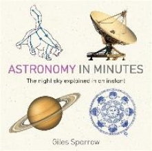 Giles Sparrow Astronomy in Minutes