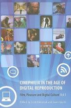 Balcerzak, Scott Cinephilia in the Age of Digital Reproduction - Part 1 - Film, Pleasure and Visual Culture