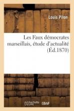 Pilon Les Faux Democrates Marseillais, Etude D`Actualite