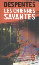 Despentes, Virginie Les chiennes savantes