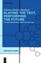 Meifert-Menhard, Felicitas Playing the Text, Performing the Future