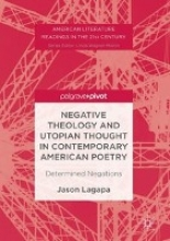 Lagapa, Jason Negative Theology and Utopian Thought in Contemporary American Poetry