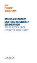 Reemtsma, Jan Philipp Das unaufhebbare Nichtbescheidwissen der Mehrheit