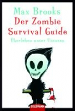 Brooks, Max,   Körber, Joachim Der Zombie Survival Guide