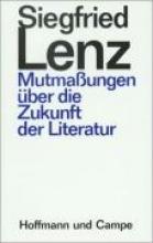 Lenz, Siegfried Mutmaungen ber die Zukunft der Literatur
