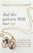 Gersdorff, Dagmar von Auf der ganzen Welt nur sie