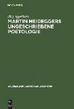 Appelhans, Jörg Martin Heideggers ungeschriebene Poetologie