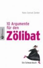 Zander, Hans C. 10 Argumente f�r den Z�libat