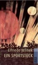 Jelinek, Elfriede Ein Sportstück