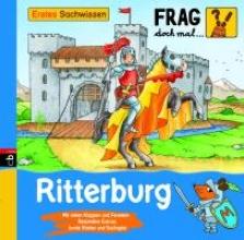 Frag doch mal ... die Maus! Erstes Sachwissen - Ritterburg
