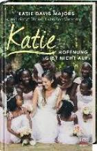 Davis Majors, Katie,   Voskamp, Ann Katie - Hoffnung gibt nicht auf