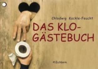 Kackle-Feucht, Chlodwig Das Klo-Gstebuch